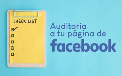 Haz una auditoría a tu página de Facebook y mejora tus resultados